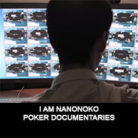 I am Nanonoko - Documentaire Poker - Mes Pronos