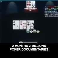 2 months 2 millions - Documentaire Poker - Mes Pronos