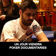 Un jour viendra - Documentaire Poker - Mes Pronos