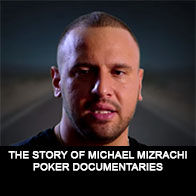 The Story of Michael Mizrachi - Documentaire Poker - Mes Pronos