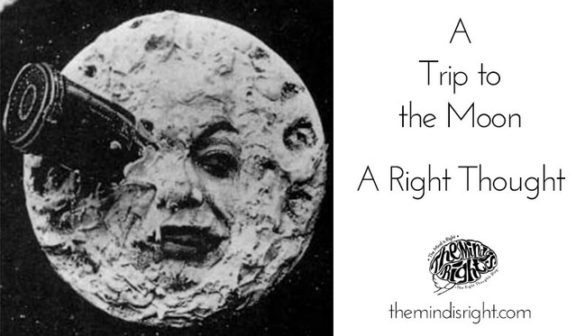 a Trip to the Moon-a Right Thought
