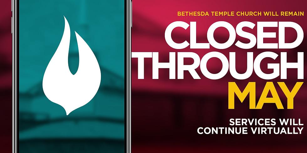 Bethesda Temple Virtual Service through May 2020