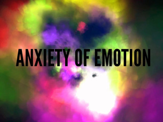 Anxiety of Emotion