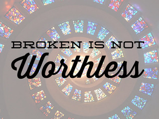 Broken Is Not Worthless