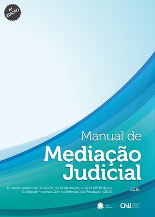 MANUAL DE MEDIAÇÃO JUDICIAL 6A. EDIÇÃO