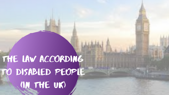 The Law According to Disabled People (in the UK)