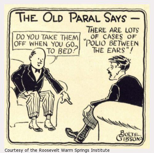 "A bald man on an armchair points at the feet of another man with a leg brace. Reads: ""The Old Paral says"". The bald man says: ""Do you take those off when you go to bed?"" The other man thinks: there are lots of cases of polio between the ears"""