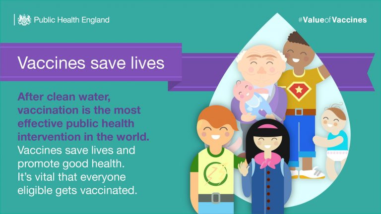 """Vaccines save lives. After clean water, vaccination is the most effective public health intervention in the world. Vaccines save lives and promote good health. It's vital that everyone eligible gets vaccinated."""