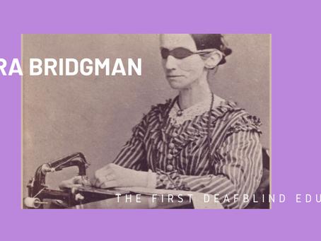 Laura Bridgman- The First Deafblind Education