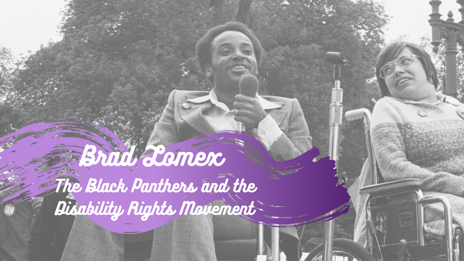 Brad Lomax: The Black Panthers and the Disability Rights Movement