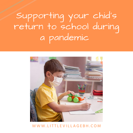 Supporting your child's return to school during a Pandemic