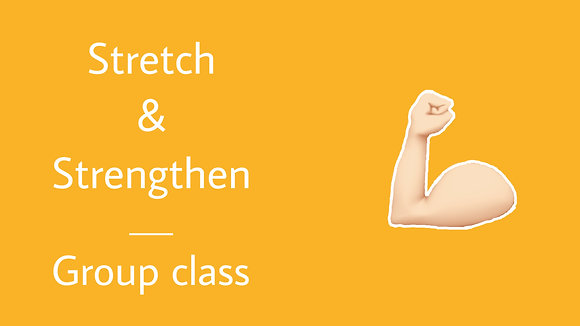 27th June - Stretch & Strengthen