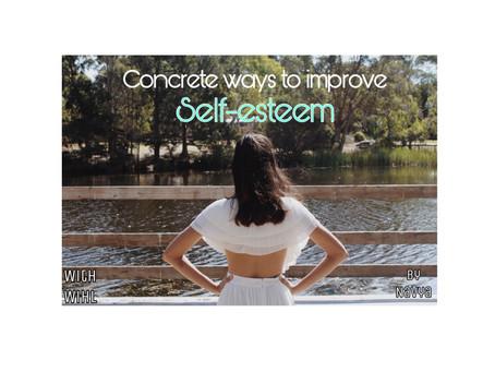 Concrete ways to improve your self esteem