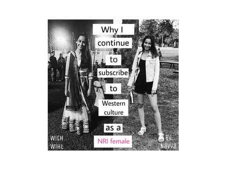 Why I continue to subscribe to Western culture as an NRI female