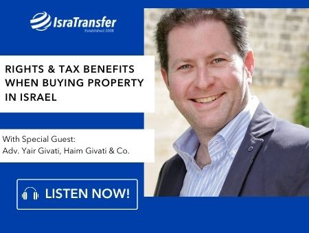 Rights & Tax Benefits when Buying Property in Israel with Yair Givati