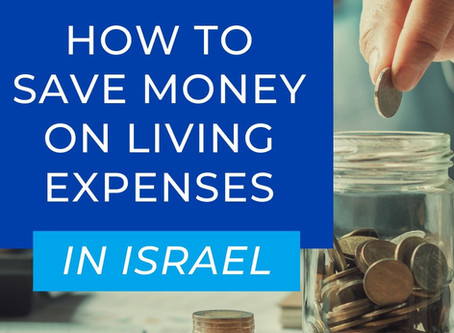 How to Save Money on Living Expenses in Israel