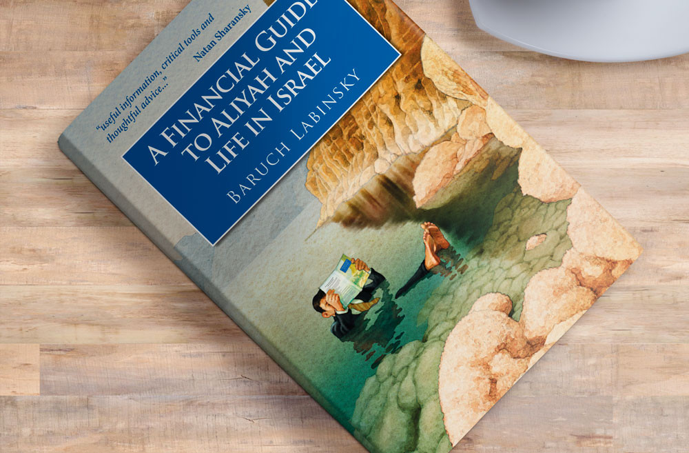 A Finacial Guide to Aliyah and Life in Israel by Baruch Labinski
