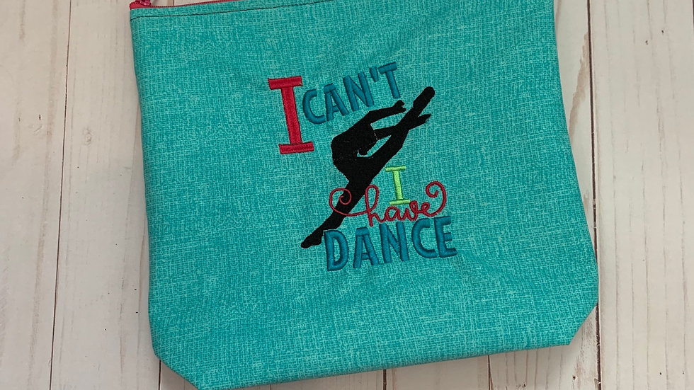 I cant I have dance embroidered towels, blanket, makeup bag or tote