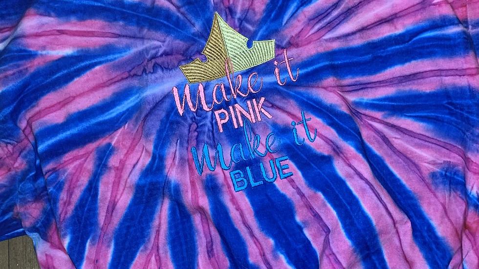 Make it Pink Make it Blue Glow in the Dark Tye Dye Shirt