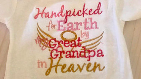 Hand Picked for Earth by my Great Grandpa in Heaven Onesie - You pick the color