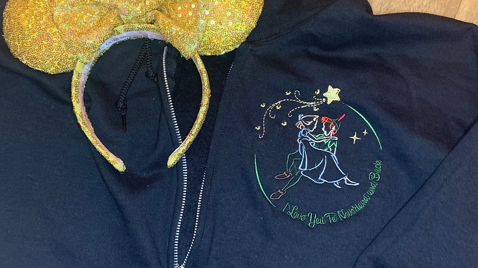 I love you to neverland and back - Peter pan embroidered zip up hoodie