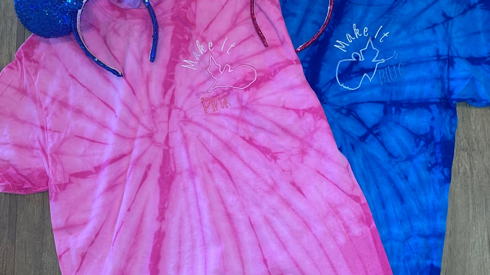 Make it Pink Make it Blue embroidered Tie Dye Tee