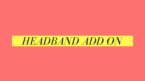 Headband add on option