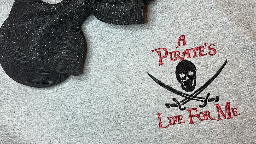 A Pirates Life For Me embroidered Tee or Tank Top