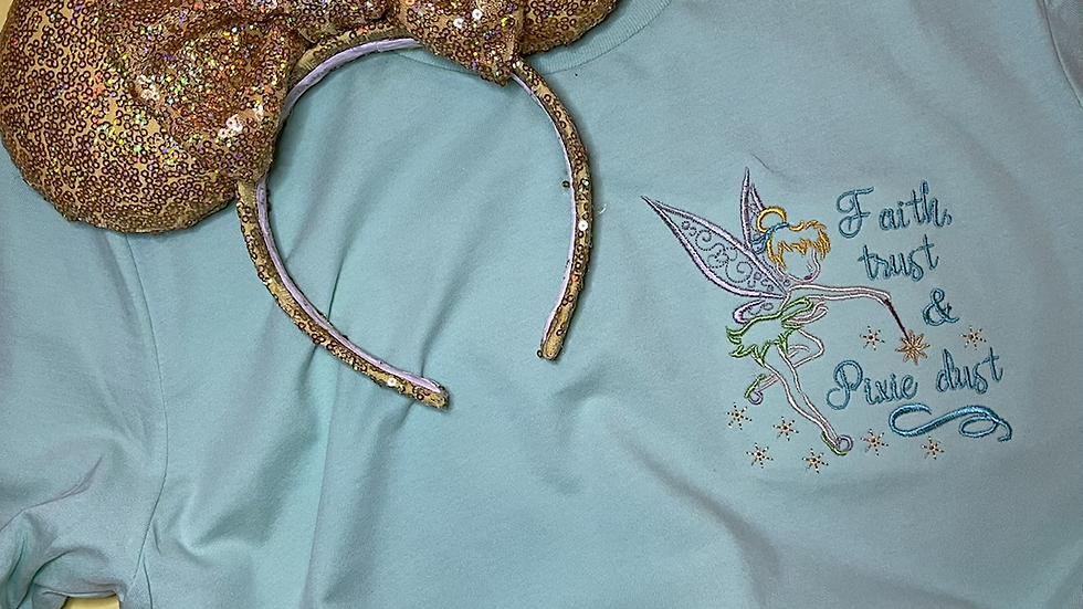 Faith Trust and Pixie Dust - Tinkerbell embroidered Tee or Tank Top
