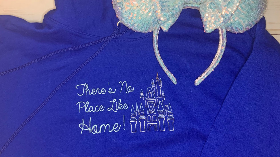 There's no place like home embroidered hoodie, pullover, 1/4 zip