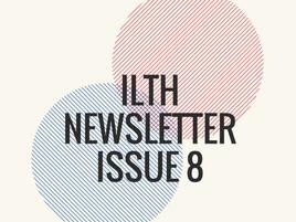 ILTH NEWSLETTER ISSUE 8