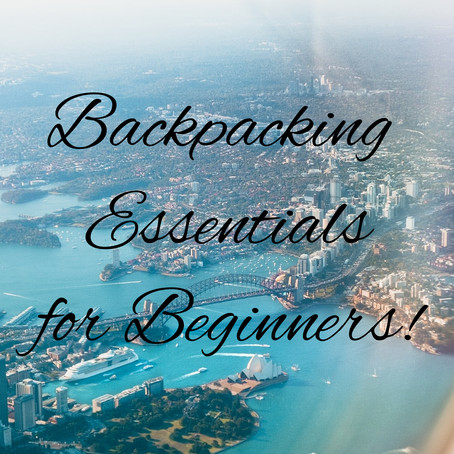 Backpacking Tips for a First-time Traveler!