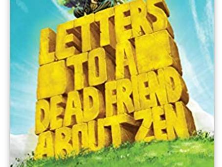 Book Review: Letters to a Dead Friend About Zen