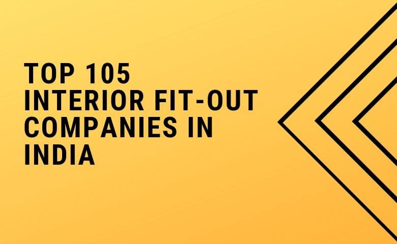 Top 105 Interior Design And Fit Out Companies India 2020