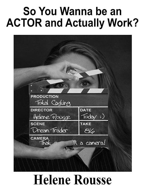 So you wanna be an Actor ? / AVAILABLE JUNE 2019