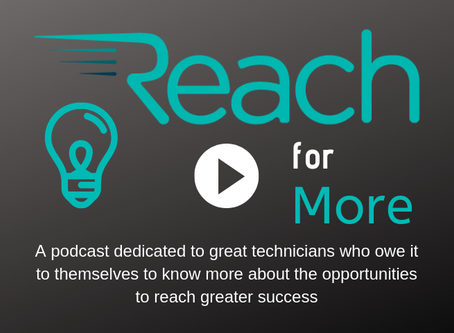 Reach For More Podcast - The two important questions we ask technicians