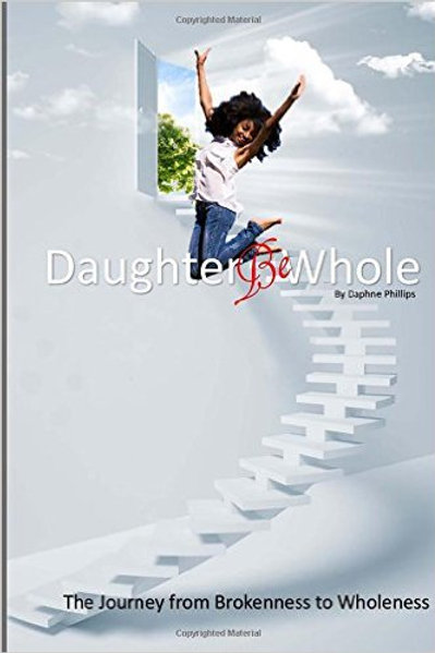 Daughter, Be Whole: The Process of Becoming Whole,