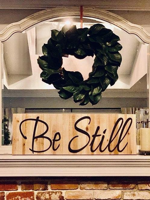 """""""Be Still"""" Sign"""