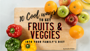 10 Cool Ways to get Fruits & Veggies into your Family's Diet!