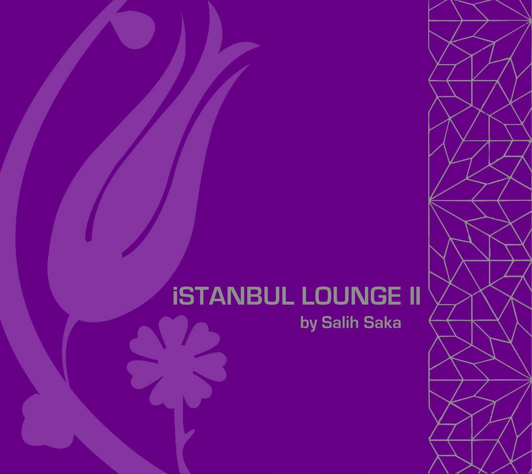 Istanbul Lounge by Salih Saka Vol II