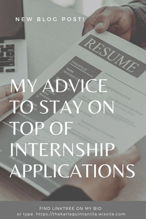 MY ADVICE TO STAY ON TOP OF INTERNSHIP APPLICATIONS