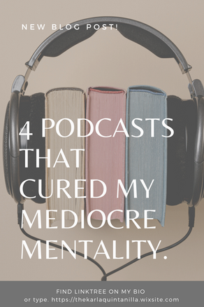 4 PODCASTS THAT CURED MY MEDIOCRE MENTALITY