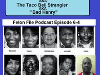 The Felon File Podcast.  6-4 The North Carolina Taco Bell Strangler of the 1990s