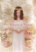 Five Women of Grace