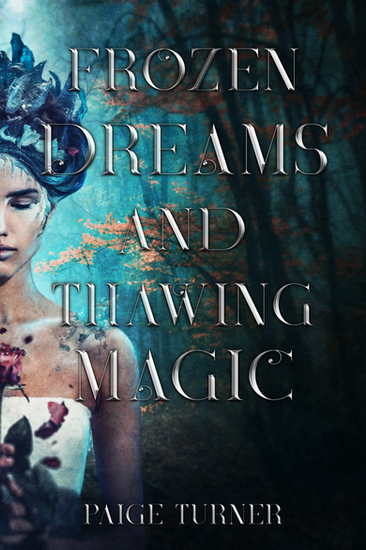 Frozen Dreams and Thawing Magic