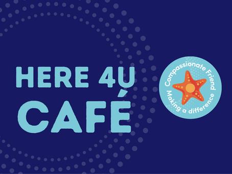 Compassionate Cafe: Here 4U Café