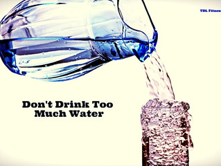 Don't Drink Too Much Water