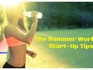 The Summer Workout Start-Up Tips