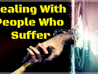 Dealing With People Who Suffer