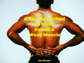 A Strong Method To Work Round A Weak Muscle